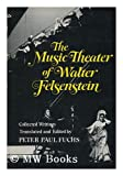 The Music Theater of Walter Felsenstein, Fuchs, Peter, 0393021866