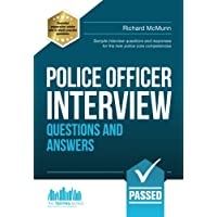 Police Officer Interview Questions and Answers: Sample interview questions and responses for the new police core competencies