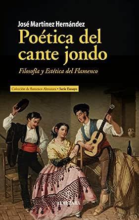 Poética del cante jondo (Flamenco) eBook: Martínez Hernández, José: Amazon.es: Tienda Kindle