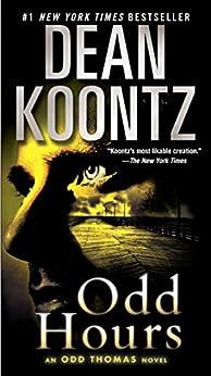 Odd Hours: An Odd Thomas Novel by [Koontz, Dean]