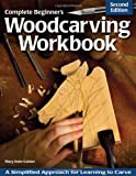 Complete Beginner's Woodcarving Workbook, Mary Duke Guldan, 1565237455