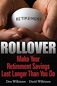 Rollover: Make Your Retirement Savings Last Longer Than You Do from North Loop Books