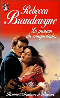 La Passion du conquistador par Brandewyne