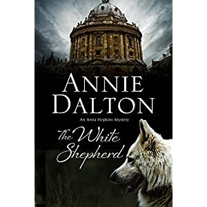 The White Shepherd: A Canine Mystery Set in Oxford (Oxford Canine Mystery)