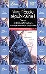 Vive l'école républicaine: Textes et discours fondateurs par Muller