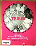 Tribes : A Process for Social Development and Cooperative Learning, Gibbs, Jeanne, 0932762085