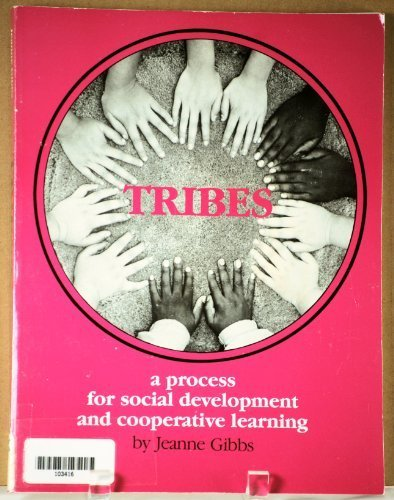 Tribes, a Process for Social Development and Cooperative Learning