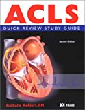 ACLS Quick Review Study Guide, Second Edition