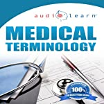 Audio Learn: 2012 Medical Terminology | AudioLearn Editors