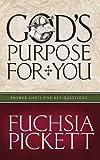 God's Purpose for You, Fuchsia Pickett, 0884199673