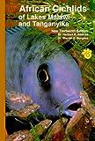 African Cichlids of Lakes, Malawi, and Tanganyika