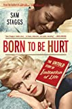 Born to Be Hurt, Sam Staggs, 0312605552