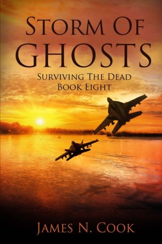 Storm of Ghosts (Surviving the Dead) (Volume 8) pdf