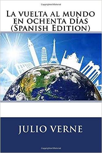 La vuelta al mundo en ochenta días (Spanish Edition): Julio ...