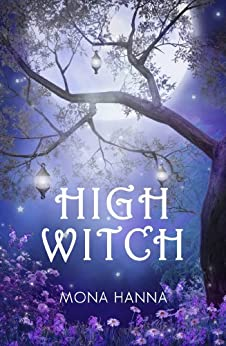 High Witch (High Witch Book 1) by [Hanna, Mona]