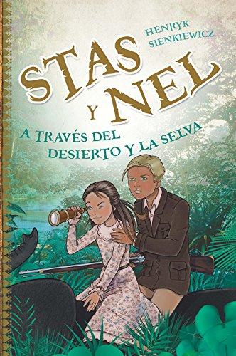 Stas y Nel a través del desierto y la selva (Clásicos juveniles) (Spanish