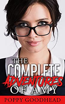 The Complete Adventures of Amy: All five sexy stories (The Adventures of Amy) by [Goodhead, Poppy]