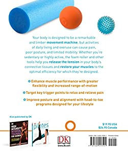 Foam Rolling: Relieve Pain - Prevent Injury - Improve Mobility; 60 restorative exercises for m from DK