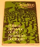 Political Behavior of the American Electorate, William H. Flanigan and Nancy Zingale, 020504770X