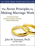 img - for The Seven Principles for Making Marriage Work: A Practical Guide from the Country's Foremost Relationship Expert by Gottman Ph.D., John M., Silver, Nan (2011) Audio CD book / textbook / text book