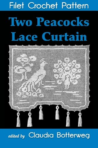 Two Peacocks Lace Curtain Filet Crochet Pattern: Complete Instructions and Chart