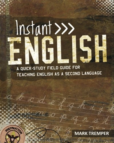 Instant English: A Quick-Study Field Guide for Teaching English as a Second Language by CreateSpace Independent Publishing Platform