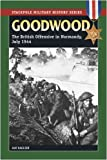 img - for Goodwood: The British Offensive in Normandy, July 1944 (Stackpole Military History Series) book / textbook / text book