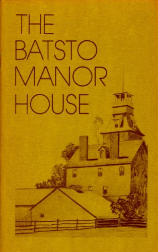 (The Big House at Batsto: A Visit to the Batsto Manor House: An Illustrated Guide)