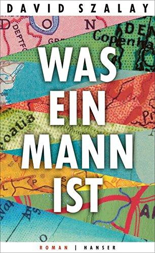 Was ein Mann ist: Roman Gebundenes Buch – 19. Februar 2018 David Szalay Henning Ahrens 3446258248 Europa