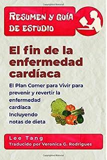 Resumen y guía de estudio - el fin de la enfermedad cardíaca: Resumen y guía