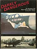 Darkly Dangerous: The Northrop P-61 Black Widow Night Fighter
