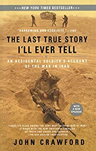 The Last True Story I'll Ever Tell: An Accidental Soldier's Account of the War in Iraq from Riverhead Books