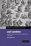 img - for Lost Londons: Change, Crime, and Control in the Capital City, 1550-1660 (Cambridge Social and Cultural Histories) book / textbook / text book