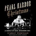 Pearl Harbor Christmas: A World at War, December 1941   Stanley Weintraub