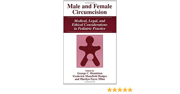 Male and Female Circumcision: Medical, Legal, and Ethical