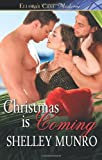 Christmas Is Coming, Shelley Munro, 1419969013