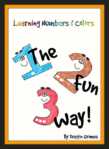 Learning Numbers & Colors The Fun Way: ( Learning Numbers, Learning colors, Rhyming Picture Book) by [Grimes, Dustin]