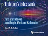 img - for Trefethen's Index Cards: Forty Years of Notes about People, Words and Mathematics book / textbook / text book