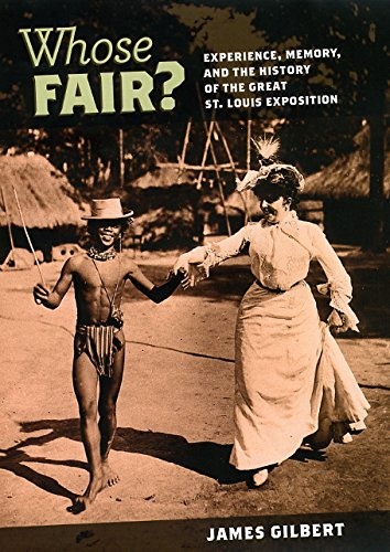 Whose Fair?: Experience, Memory, and the History of the Great St. Louis Exposition