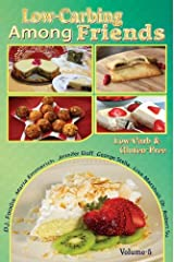 Low Carb-ing Among Friends Cookbooks: 100% Gluten-free, Low-carb, Atkins, Wheat-free, Sugar-Free, Recipes, Low-Carb Diet, Cookbook Vol-5