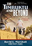 To Timbuktu and Beyond, David L. Marshall and Ted T. Cable, 1449708099