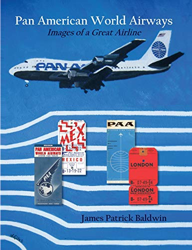 Pan American World Airways - Images of a Great Airline ()