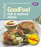 Good Food: Fish & Seafood Dishes: Triple-tested Recipes (Good Food 101)