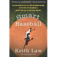 SMART BASEBALL: The Story Behind the Old STATS That Are Ruining the Game, the New Ones That Are Running It, and the…