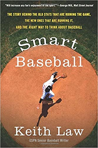 Book's Cover of SMART BASEBALL: The Story Behind the Old STATS That Are Ruining the Game, the New Ones That Are Running It, and the Right Way to Think about Baseball (Inglés) Tapa blanda – 13 marzo 2018