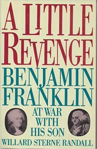 Book A Little Revenge: Benjamin Franklin at War With His Son