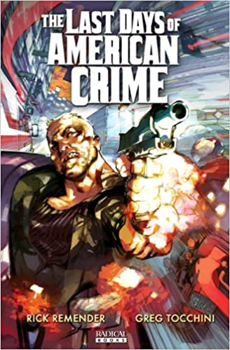 The Last Days Of American Crime Book 2 Remender Rick Tocchini Greg 9781935417095 Amazon Com Books