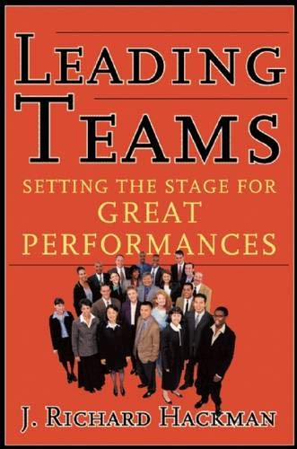 Leading Teams: Setting the Stage for Great Performances ()