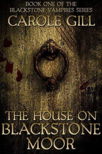 The House on Blackstone Moor (The Blackstone Vampires Book 1)