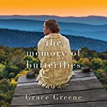 The Memory of Butterflies: A Novel | Grace Greene